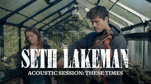 Seth Lakeman - Acoustic Session 'Thes...