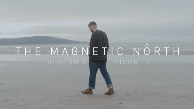 The Magnetic North - Where Are You? - Ep. II