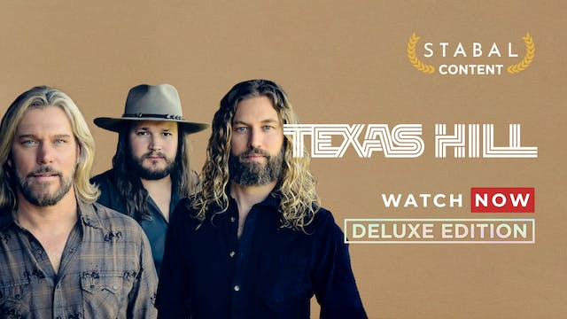 TEXAS HILL - WATCH NOW DELUXE EDITION 30 DAY PASS