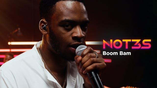 Not3s | Boom Bam