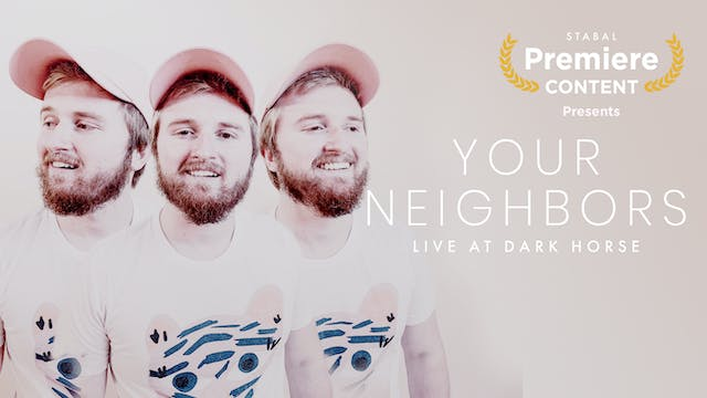 Your Neighbors Show + Bonus