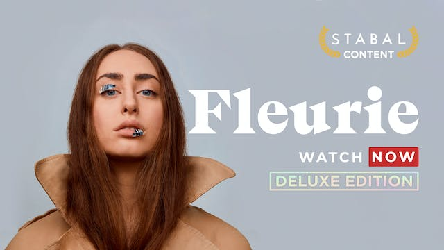 FLEURIE - WATCH NOW DELUXE EDITION 30 DAY PASS