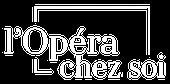 L'Opéra chez soi