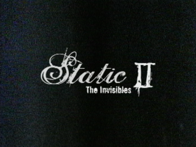 Static II 'The Invisibles'