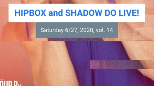 SHADOW DO_HIPBOX LIVE vol 14!
