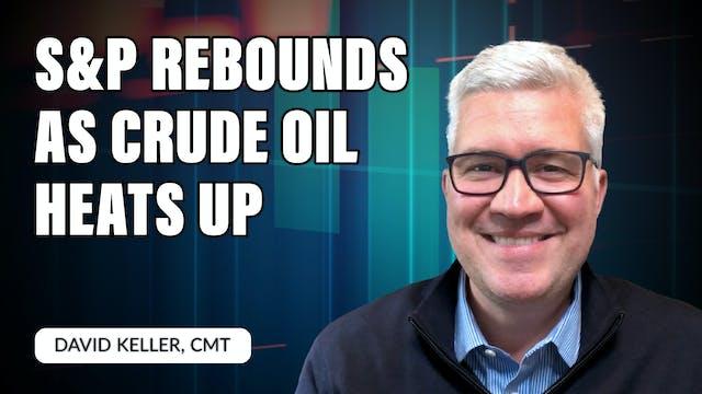 S&P Rebounds as Crude Oil Heats Up | ...