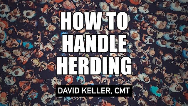 How to Handle Herding   David Keller, CMT