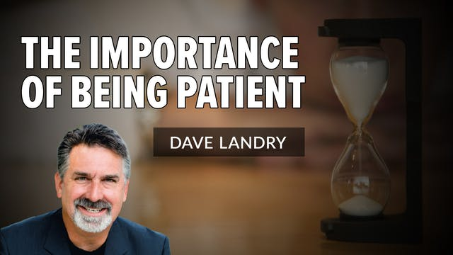 The Importance of Being Patient | Dav...