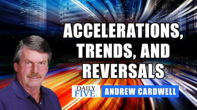 Accelerations, Trends, and Reversals | Andrew Cardwell (05.27)