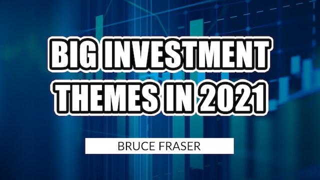 Big Investment Themes 2021 | Bruce Fraser (04.16)
