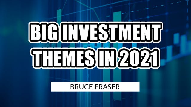Big Investment Themes 2021 | Bruce Fr...