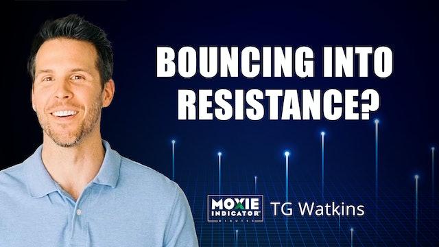 Bouncing Into Resistance? I TG Watkins | Moxie Indicator Minutes (09.24)