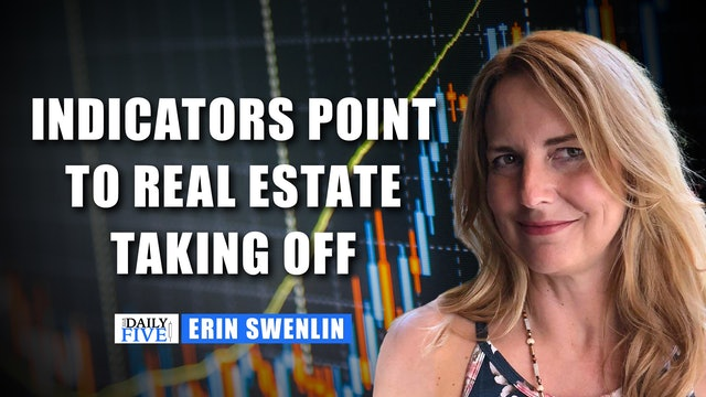 Under The Hood Indicators Point To Real Estate Taking Off | Erin Swenlin (10.18)