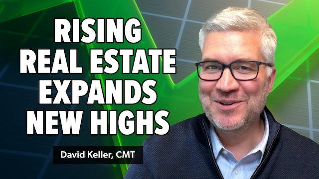 Rising Real Estate Expands New Highs  | David Keller, CMT (08.31)