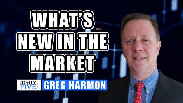 What's New In The Market | Greg Harmo...