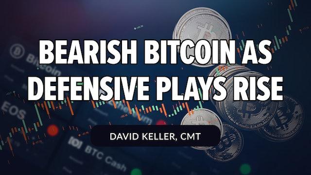 Bearish Bitcoin as Defensive Plays Rise | David Keller, CMT (07.15)