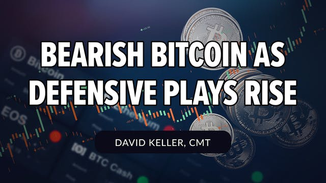 Bearish Bitcoin as Defensive Plays Ri...