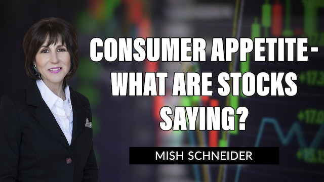 Consumer's Appetite - What are Stocks Saying? | Mish Schneider  (07.23)