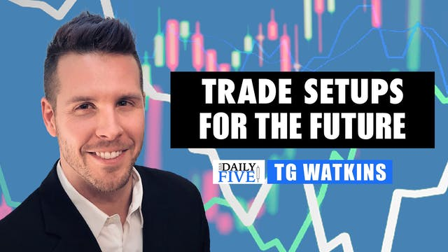 Trade Setups For The Future | TG Watk...