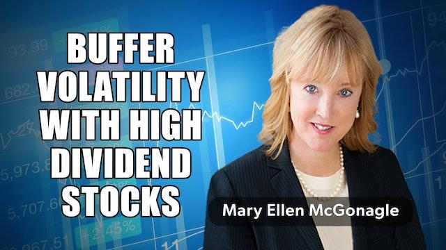 Buffer Volatility with High Dividend Stocks | Mary Ellen McGonagle (07.08)