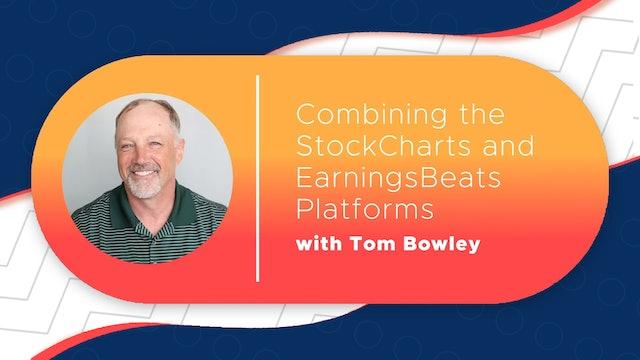 Combining the StockCharts & EarningsBeats Platforms   Tom Bowley   ChartSchool