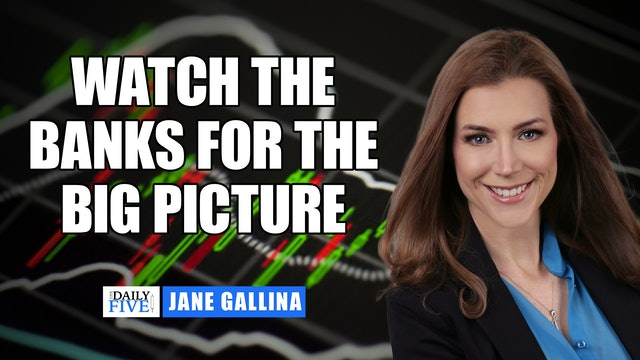 Watch The Banks For The Big Picture  | Jane Gallina (10.13)
