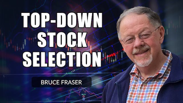 Top-Down Stock Selection | Bruce Fraser