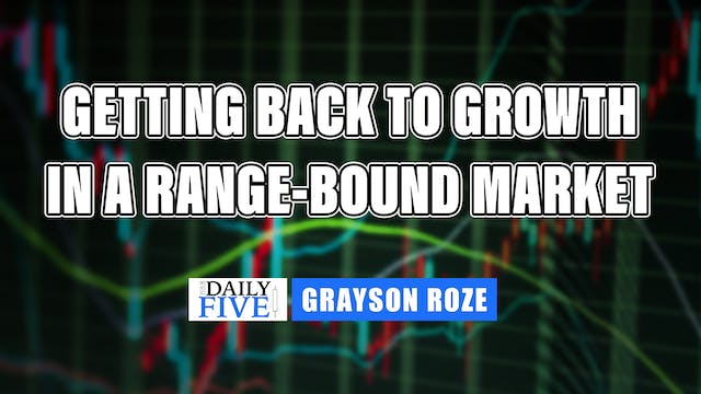Getting Back To Growth In A Range-Bou...