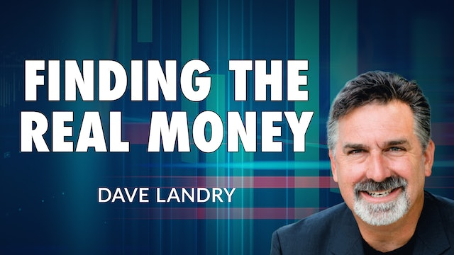 Where The REAL Money Is    Dave Landry (10.13)