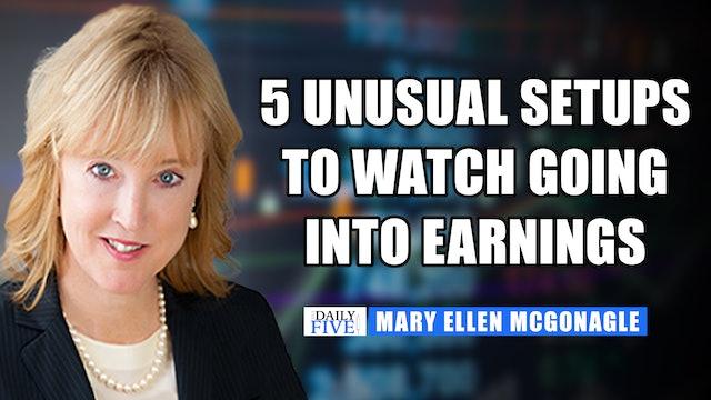 5 Unusual Setups To Watch Going Into Earnings! | Mary Ellen McGonagle  (10.11)