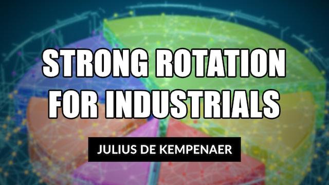 Strong Rotation for Industrials | Julius de Kempenaer (04.13)