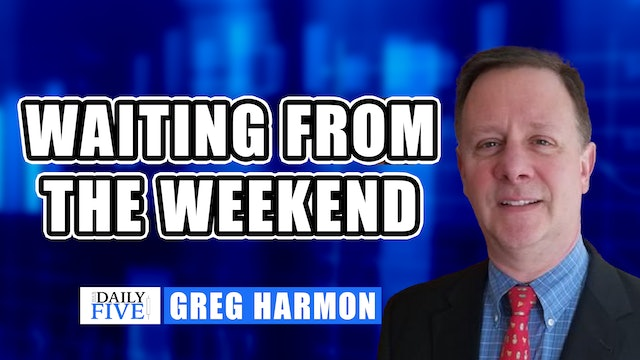 Waiting From the Weekend | Greg Harmon, CMT (07.14)