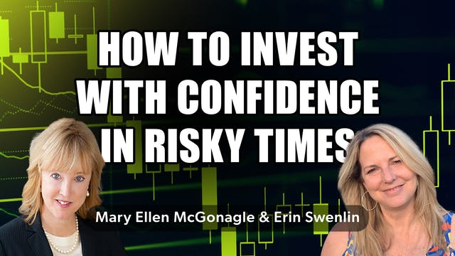 Invest With Confidence In Risky Times...
