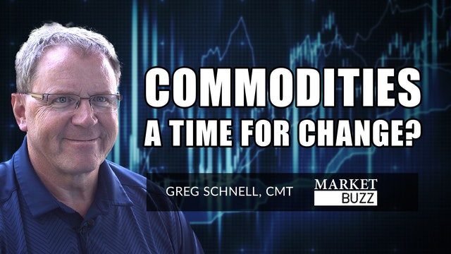 Commodities - A Time For Change? | Greg Schnell, CMT (07.28)