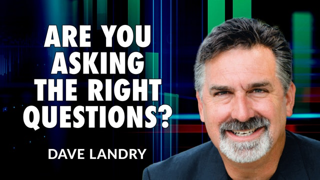 Are You Asking The Right Questions? | Dave Landry (08.04)