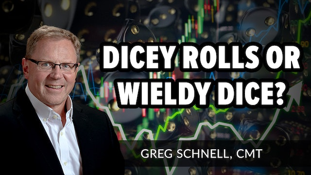 Dicey Rolls or Wieldy Dice | Greg Schnell, CMT (05.26)