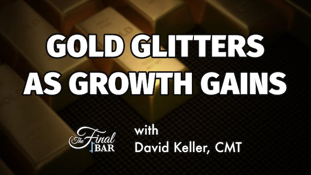 Gold Glitters as Growth Gains | David...