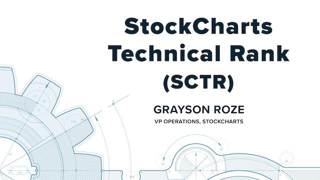 Let's Talk SCTRs (StockCharts Technical Rank)   Grayson Roze