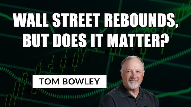 Wall Street Rebounds, But Does It Mat...