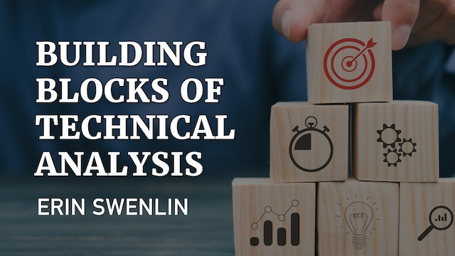 Building Blocks of Technical Analysis Part 1   Erin Swenlin
