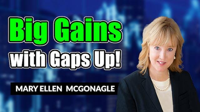 Get Big Gains with Gaps Up! | Mary El...