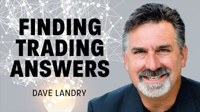 Finding Trading Answers | Dave Landry