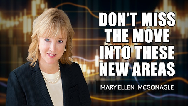 Don't Miss The Move Into These New Areas! | Mary Ellen McGonagle (07.02)