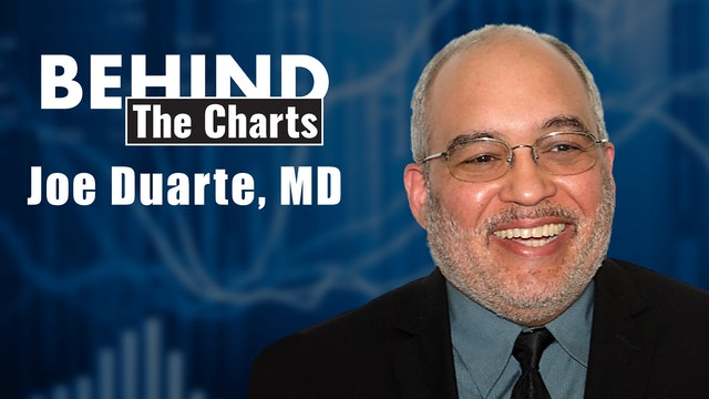 Behind the Charts: Joe Duarte, MD (Sn1 Ep18)