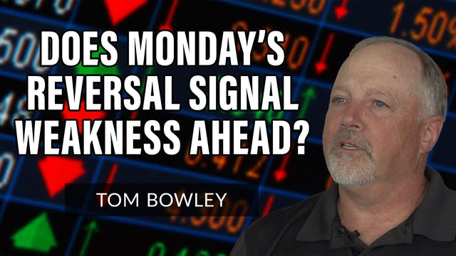 Does Monday's Reversal Signal Weaknes...