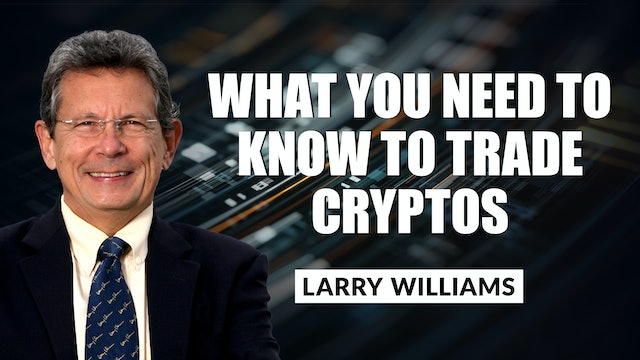What You Need To Know To Trade Cryptos | Larry Williams (09.22)
