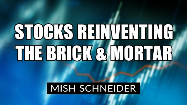 Stocks Reinventing the Brick and Mortar (12.18)