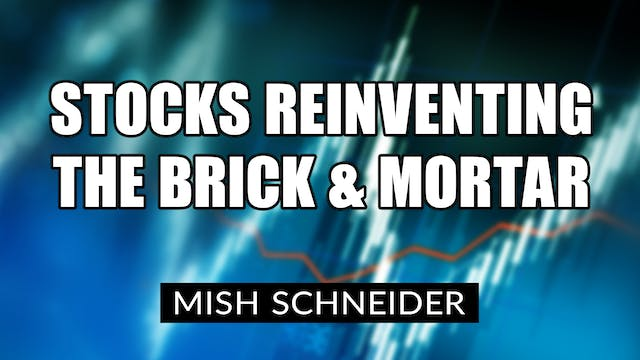 Stocks Reinventing the Brick and Mort...