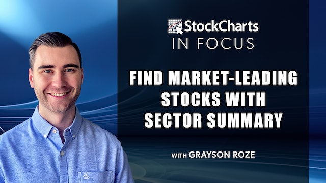 """Find Market-Leading Stocks With """"Sector Summary""""   Grayson Roze"""