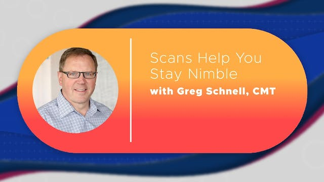 Scans Help You Stay Nimble | Greg Sch...